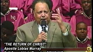 """THE RETURN OF CHRIST""  APOSTLE LOBIAS MURRAY"