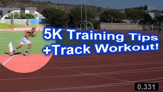 5k Running Tips +Track Workout: Beginners & Advanced Runners