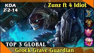 Grock Grave Guardian, (Top 3 Global Grock by Zunz ft 4 Idiot) Mobile Legend Game Play and Build