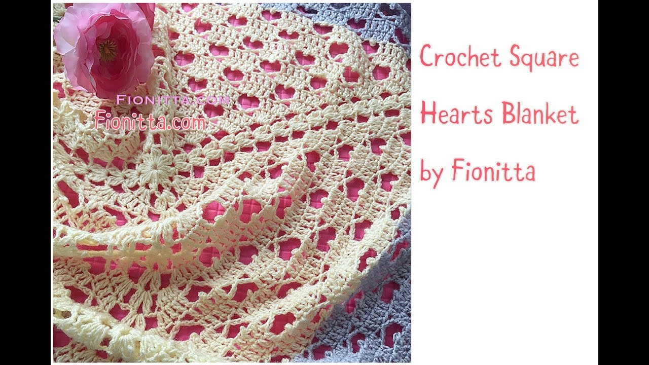 Crochet Hearts Square Blanket by Fionitta (my own pattern) - YouTube