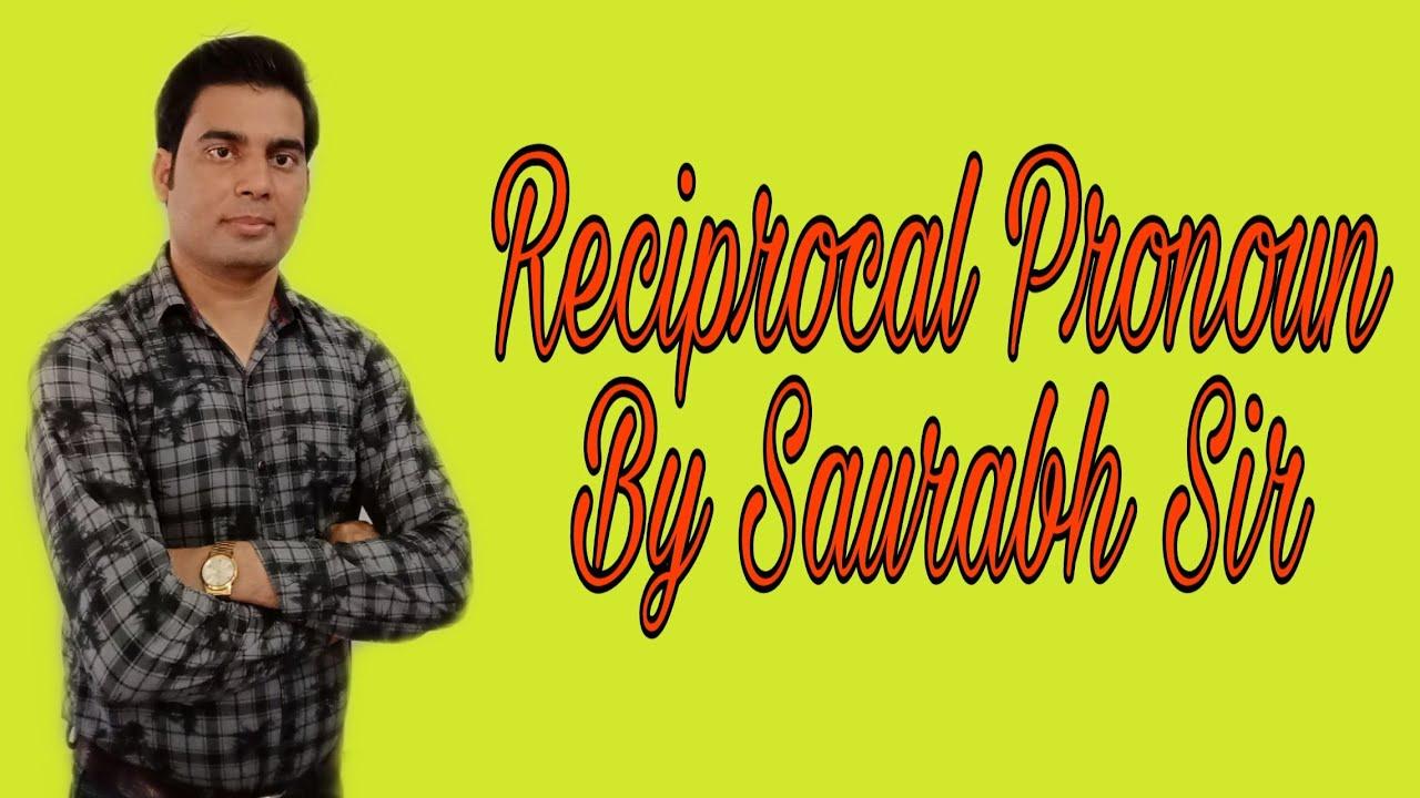Reciprocal Pronoun By Saurabh Sir