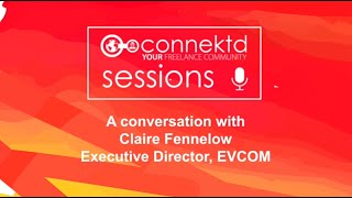 Connektd Sessions - An Interview with Claire Fennelow - EVCOM