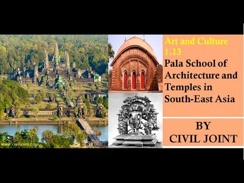 Art and Culture 1.13 (Pala School of Architecture and Temples in South-East Asia) BY CIVIL JOINT