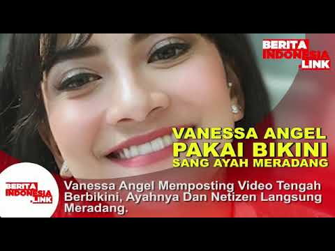 VANESSA ANGEL Pakai Bikini, Sang Ayah Meradang, - YouTube