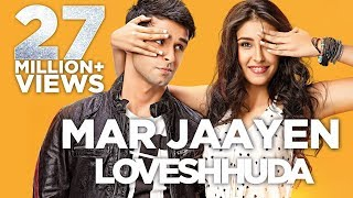 Download Mar Jaayen - Loveshhuda | Latest Bollywood Song I Girish, Navneet | Atif, Mithoon MP3 song and Music Video