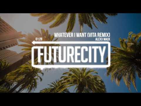 Alexx Mack - Whatever I Want (VITA Remix)
