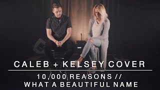 Download Worship Medley - 10,000 Reasons // What a Beautiful Name | Caleb + Kelsey MP3 song and Music Video