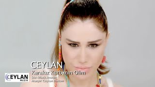 Ceylan - Karakız Kurbanın Olim (Official ) Resimi