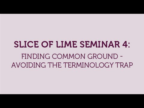 Slice of LIME Seminar: Finding Common Ground - Avoiding the Terminology Trap