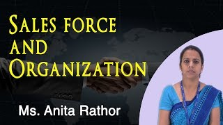 Sales Force & Sales Organisation - MBA Lecture | Asst. Prof. Anita Rathore