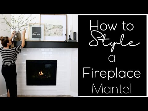 How to Style a Fireplace Mantel || Easy Guide For A Stylish Fireplace Mantel