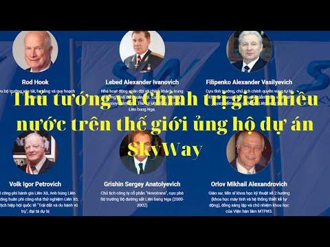 ✅Các Thủ tướng và Chính trị gia nhiều nước trên thế giới ủng hộ dự án SkyWay