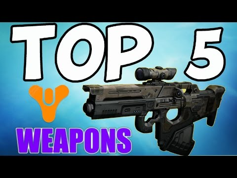 Destiny TOP 5 BEST WEAPONS (After April Weapon Balancing)