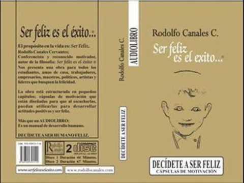 Motivación, Rodolfo Canales  11  PARTE  AUDIO LIBRO Decídete a ser feliz.