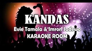 Download Kandas Karaoke - Evie Tamala & Imron Lirik Lagu Karaoke Dangdut Tanpa Vocal