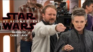 Star Wars - Los Últimos Jedi - Making of: 'Carrie y Rian' | HD