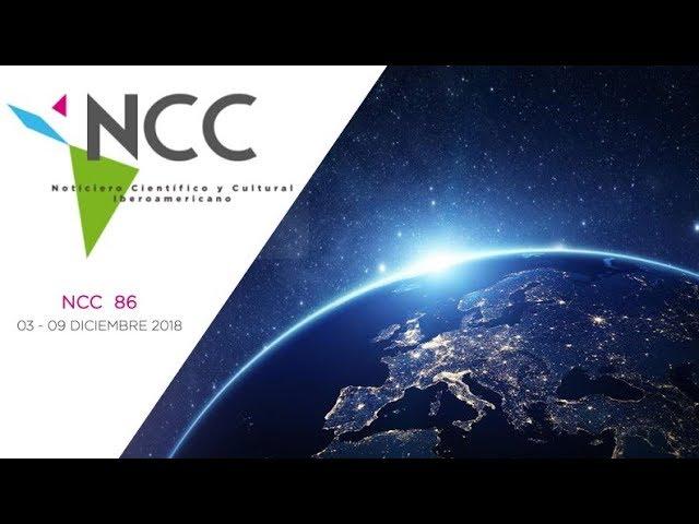 Noticiero Científico y Cultural Iberoamericano, emisión 86. 03 al 09 de diciembre 2018.