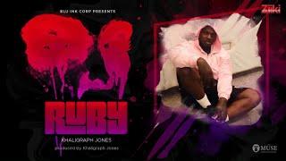 KHALIGRAPH JONES - RUBY (OFFICIAL SONG)
