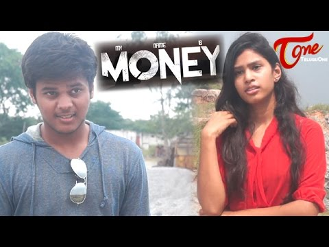 My Name Is Money | New Telugu Short Film 2016 | by Jai Sai Kiran Alluri