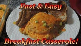 Breakfast Casserole! Fast & Easy