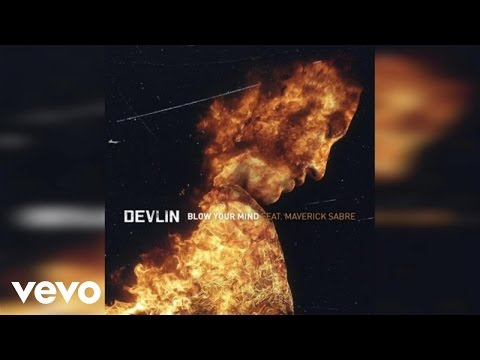 Devlin - Blow Your Mind ft. Maverick Sabre (Audio)