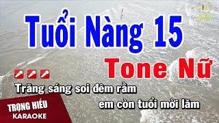 Karaoke Tuổi nàng 15 Tone Nữ Nhạc Sống | trọng Hiếu