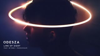 ODESZA - Line Of Sight (feat. WYNNE & Mansionair) by : ODESZA