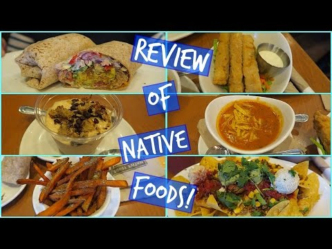 EATING AT NATIVE FOODS! - Food Review #3