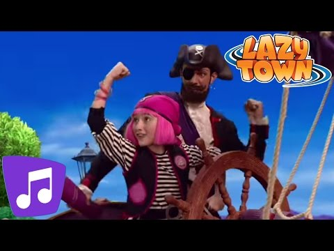Lazy Town | You Are A Pirate Music Video