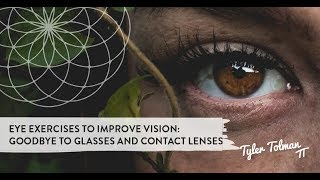 Eye Exercises To Improve Vision So You Say Good Bye To Glasses And Contact Lenses