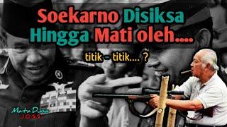 BONGKAR! Bung Karno Disiksa Hingga Mati Oleh Soeharto