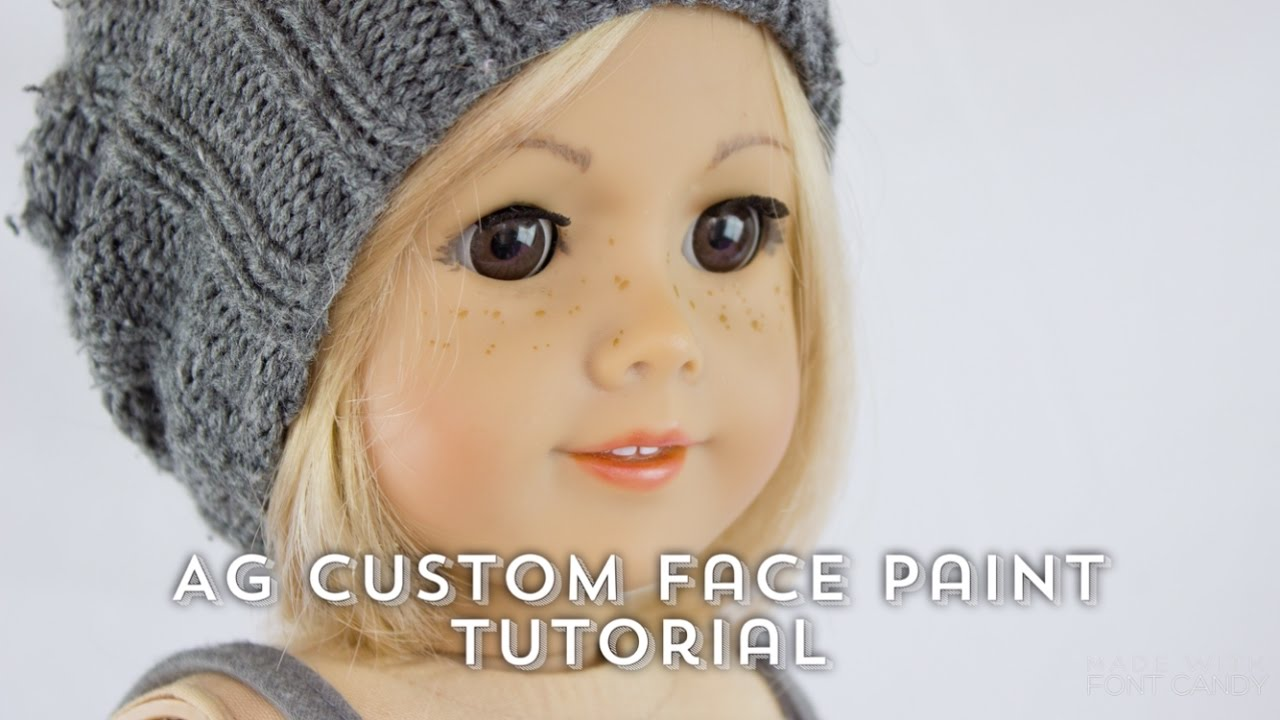Fixing Up An Old American Girl Doll Custom Face Paint Tutorial Youtube