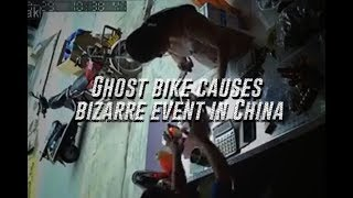 Ghost bike causes bizarre event in China 2018