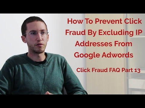 Click Fraud FAQ Part 13 | Excluding IP Addresses From Google AdWords | ClickFrauds.com