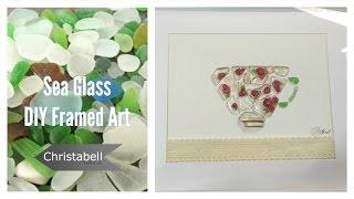 Beach Glass Framed Art - DIY Project
