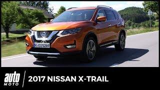 2017 Nissan X-Trail [ESSAI] : restylé, repensé et enrichi !