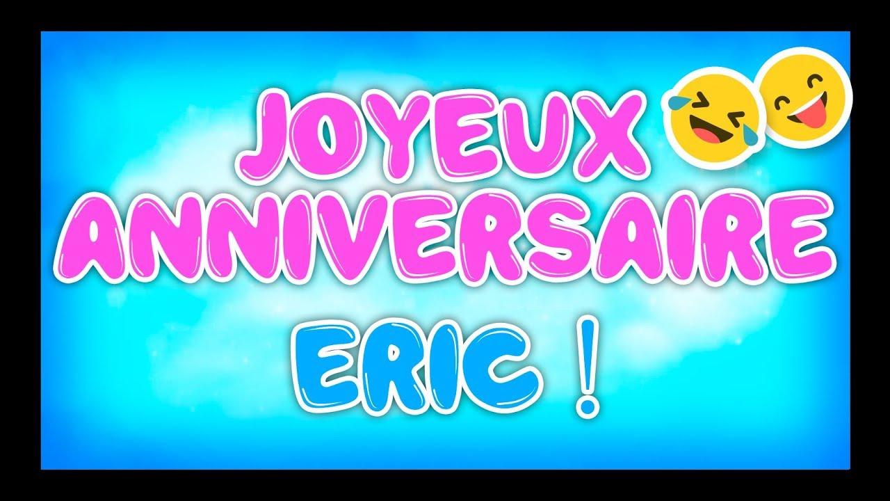 Joyeux Anniversaire Eric Happy Birthday Youtube