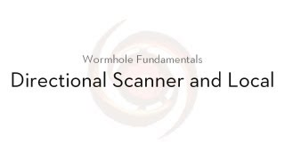 EVE Online Wormhole Fundamentals - Directional Scanner and Local (Ep. 3)