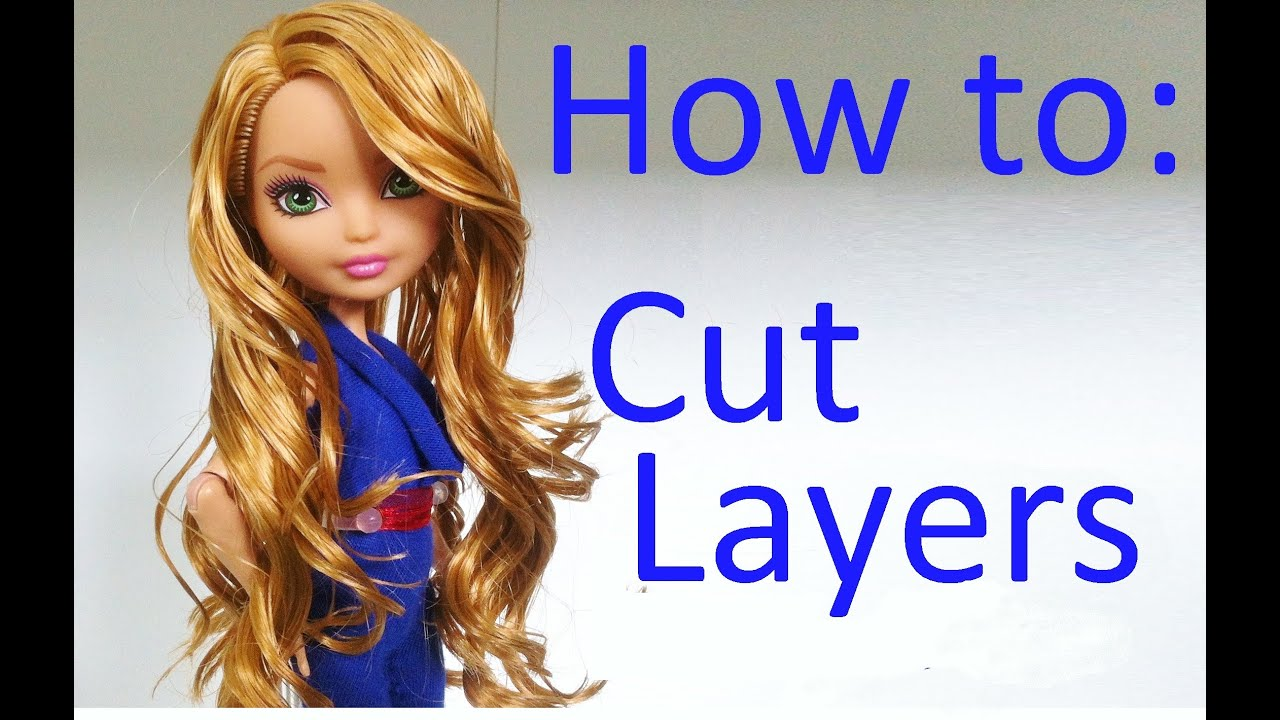 how to cutting hair style how to cut layers on doll hair by eahboy 6782