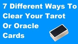 7 Ways to Clear Your Tarot or Oracle Cards | Guiding Echoes