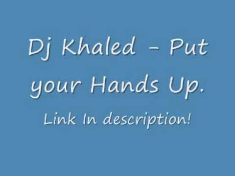 Dj Khaled - Put Your Hands Up (feat. Young Jeezy, Plies, And Rick Ross) w/ Download Link