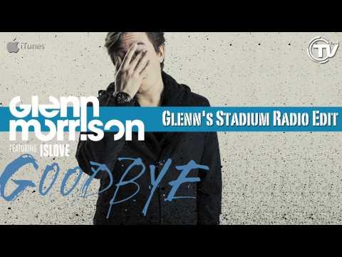 Glenn Morrison Feat. Islove - Goodbye (Glenn's Stadium Radio Edit) - Time Records