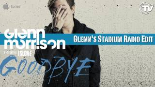 Glenn Morrison Feat. Islove - Goodbye (Glenn
