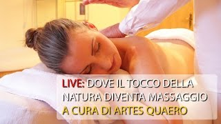 Live - Dove il tocco della Natura diventa massaggio [con Artes Quaero]