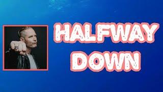 Corey Taylor - Halfway Down (Lyrics)