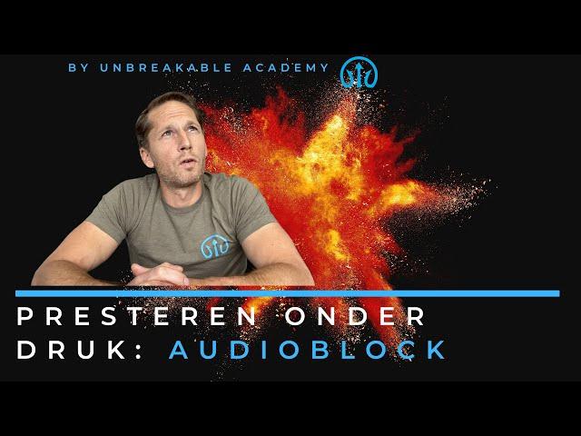 Presteren onder druk: audioblock