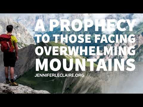 A Prophecy to Those Facing Overwhelming Mountains