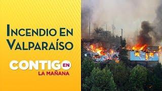 La dramática historia de los afectados tras incendio en Valparaíso - Contigo en la Mañana