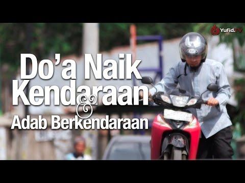 Panduan Ibadah: Do'a Naik Kendaraan & Adab Berkendaraan - Dilengkapi Ilustrasi Video Lengkap