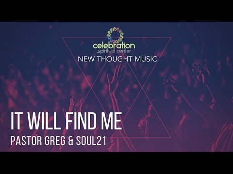 New Thought Music: It Will Find Me